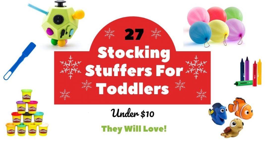 27 Stocking Stuffers For Toddlers They Will ABsolutely Love