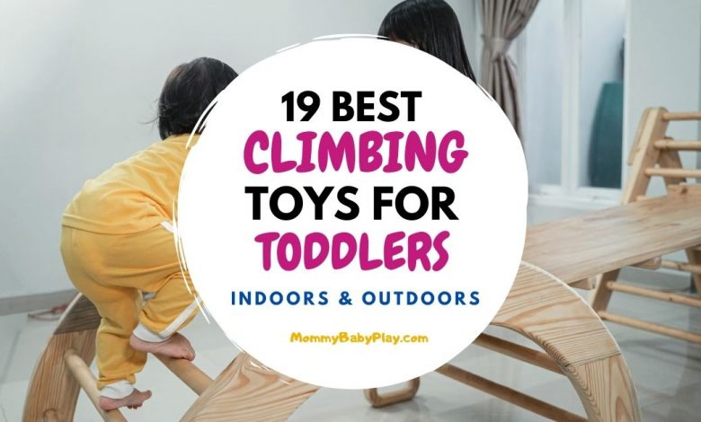 climbing toys for toddlers and beyond