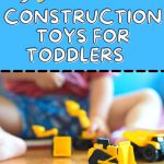 construction toys for toddlers